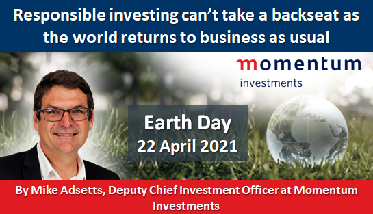 Earth Day 2021: Responsible investing can't take back seat as the world returns to business as usual