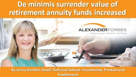 De minimis surrender value of retirement annuity funds increased