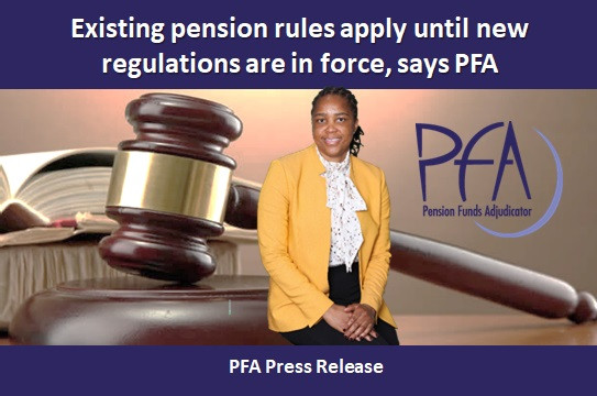Existing pension rules apply until new regulations are in force, says PFA