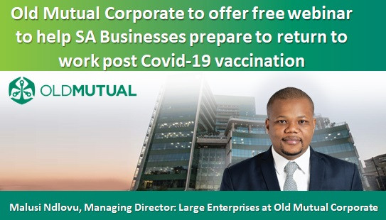 Old Mutual Corporate's free webinar to SA Businesses prepare a return to work post Covid Vaccination