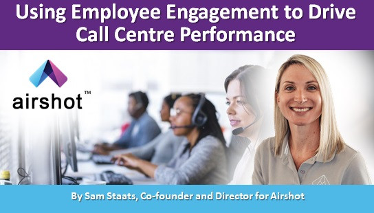 Using Employee Engagement to Drive Call Centre Performance