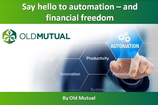 Say hello to automation – and financial freedom