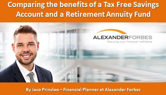 Comparing the benefits of a Tax Free Savings Account and a Retirement Annuity Fund