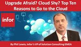 Upgrade Afraid? Cloud Shy? Top Ten Reasons to Go to the Cloud