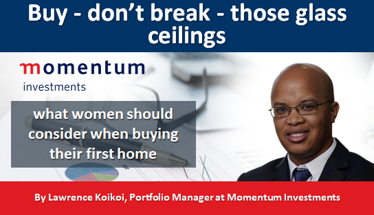 Buy - don't break - those glass ceilings: what women should consider when buying their first home