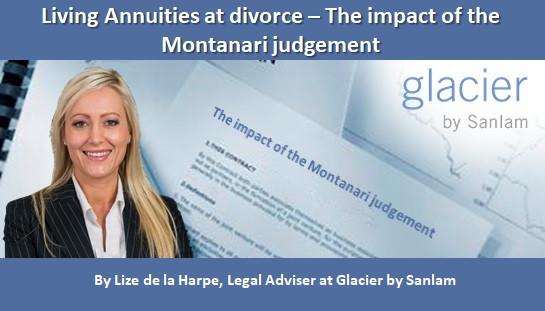 Living Annuities at divorce – The impact of the Montanari judgement