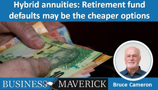 Hybrid annuities: Retirement fund defaults may be the cheaper options