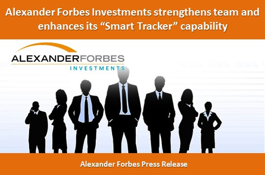 "Alexander Forbes Investments strengthens team and enhances its ""Smart Tracker"" capability"
