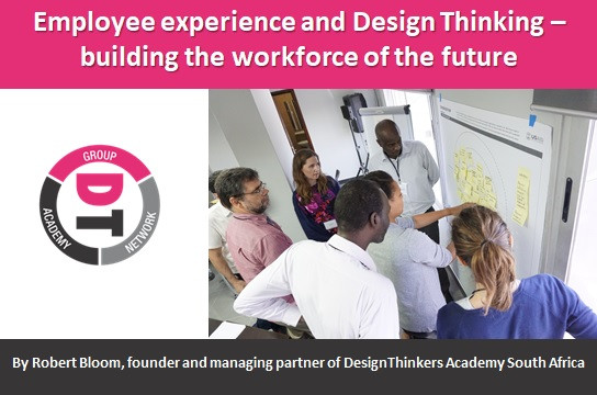 Employee experience and Design Thinking – building the workforce of the future