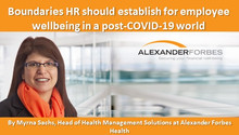 Boundaries HR should establish for employee wellbeing in a post-COVID-19 world