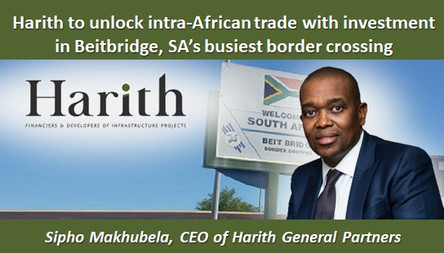 Harith to unlock intra-African trade with investment in Beitbridge, SA's busiest border crossing