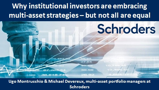 Why institutional investors are embracing multi-asset strategies – but not all are equal