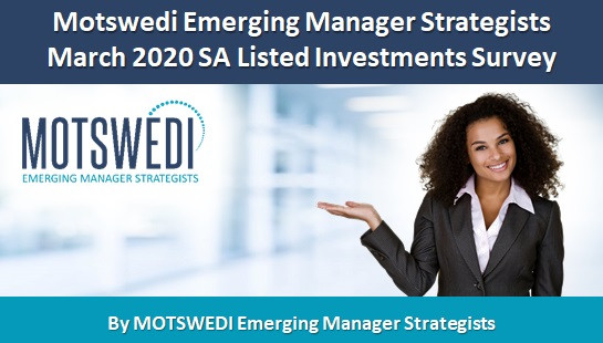 Motswedi Emerging Manager Strategists  March 2020 SA Listed Investments Survey