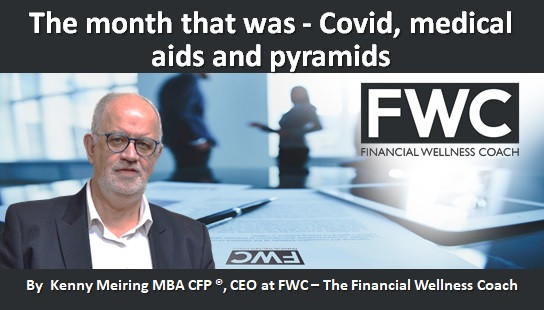 The month that was - Covid, medical aids and pyramids