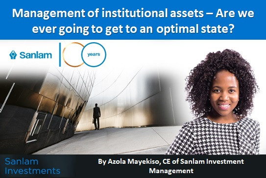 Management of institutional assets – Are we ever going to get to an optimal state?