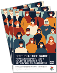 NEDLAC - BEST PRACTICE GUIDE TEMPORARY RELIEF FROM MAKING PAYMENT OF RETIREMENT FUND CONTRIBUTIONS AND RISK PREMIUMS  May 2020