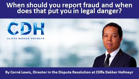 When should you report fraud and when does that put you in legal danger?