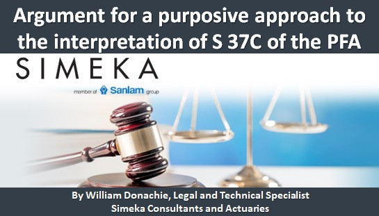Argument for a purposive approach to the interpretation of section 37C of the Pension Funds Act