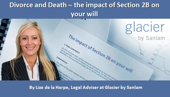 Divorce and Death – the impact of Section 2B on your will
