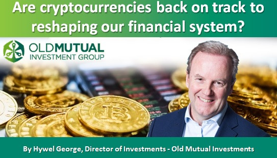 Are cryptocurrencies back on track to reshaping our financial system?