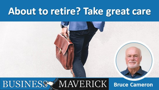 About to retire? Take great care
