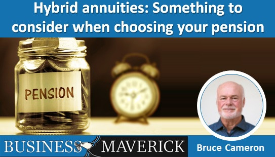 Hybrid annuities: Something to consider when choosing your pension