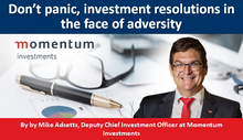 Don't panic, investment resolutions in the face of adversity