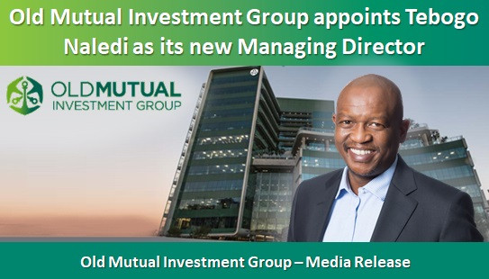 Old Mutual Investment Group appoints Tebogo Naledi as its new Managing Director