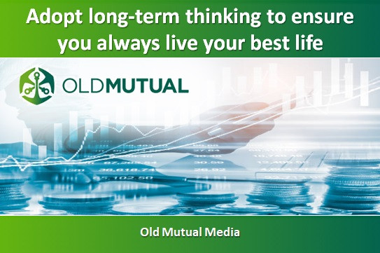 Adopt long-term thinking to ensure you always live your best life