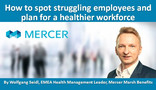 How to spot struggling employees and plan for a healthier workforce