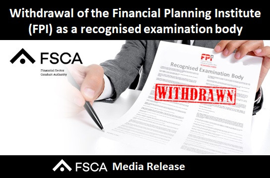 Withdrawal of the Financial Planning Institute (FPI) as a recognised examination body