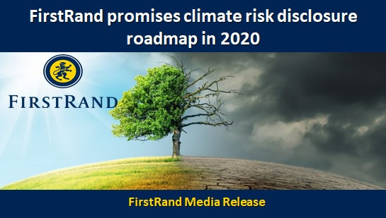 FirstRand promises climate risk disclosure roadmap in 2020