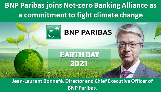 Earth Day 2021: BNP Paribas joins Net-zero Banking Alliance as a commitment to fight climate change