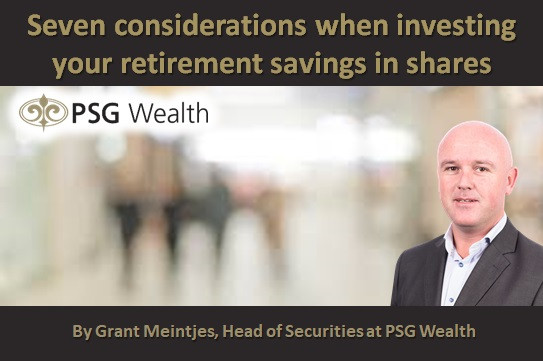 Seven considerations when investing your retirement savings in shares