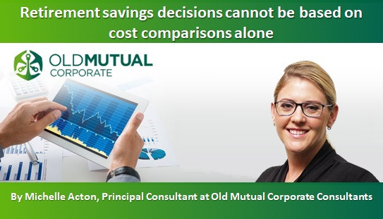 Retirement savings decisions cannot be based on cost comparisons alone