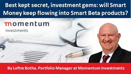 Best kept secret, investment gems: will Smart Money keep flowing into Smart Beta products?