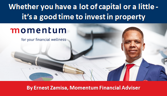 Whether you have a lot of capital or a little - it's a good time to invest in property