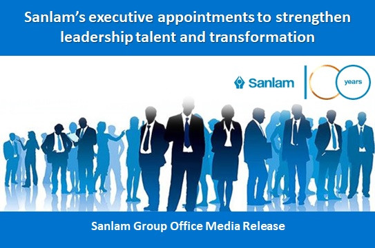 Sanlam's executive appointments to strengthen leadership talent and transformation