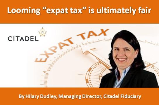 "Looming ""expat tax"" is ultimately fair"