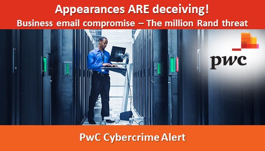 Appearances ARE deceiving! Business email compromise – The million Rand threat