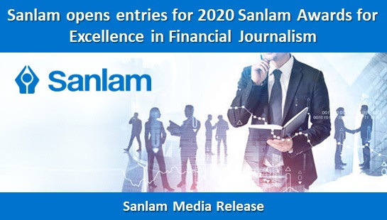 Sanlam opens entries for 2020 Sanlam Awards for Excellence in Financial Journalism
