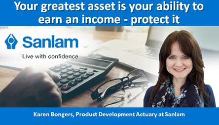 Your greatest asset is your ability to earn an income - protect it