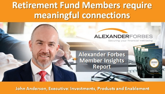 Retirement Fund Members require meaningful connections
