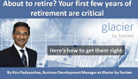 About to retire? Your first few years of retirement are critical. Here's how to get them right