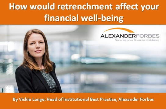 How would retrenchment affect your financial well-being