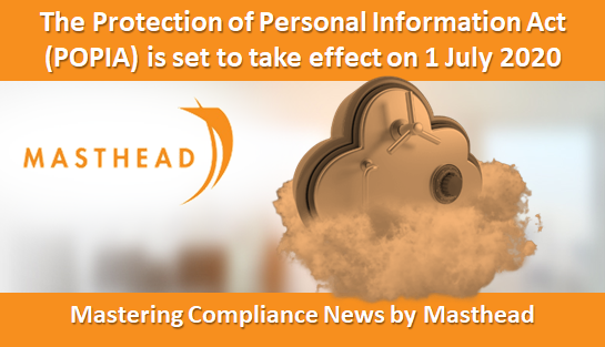 The Protection of Personal Information Act (POPIA) is set to take effect on 1 July 2020