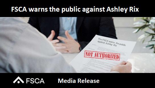 FSCA warns the public against Ashley Rix