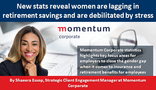 New stats reveal women are lagging in retirement savings and are debilitated by stress