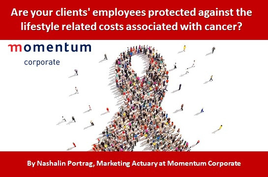 Are your clients' employees protected against the lifestyle related costs associated with cancer