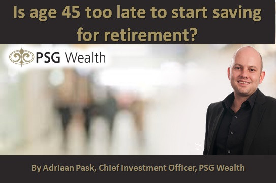Is age 45 too late to start saving for retirement?
